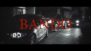FLY LO - BANDO (Official music  video)