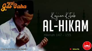 Gus Baha Kajian Kitab Al-Hikam - Hikmah 147 - 155