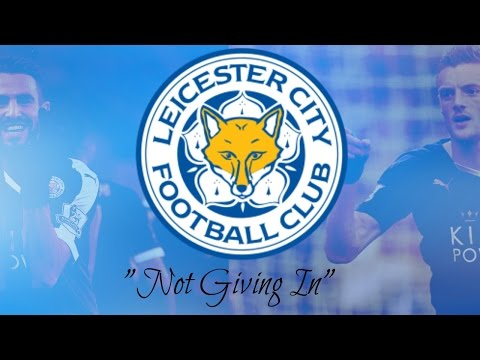 """""""Not Giving In"""" - A Movie Of Inspiration - Leicester's Best Moments 13-16"""