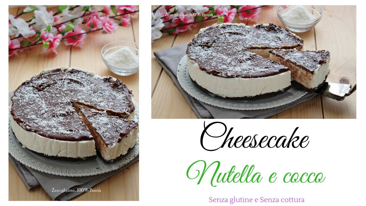 Cheesecake Nutella E Cocco Senza Cottura Youtube