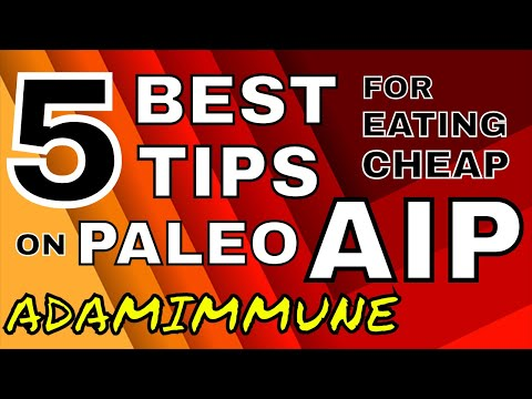 My 5 BEST Tips for Eating CHEAP on the Paleo AIP Diet (THE AUTOIMMUNE PROTOCOL)