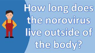 How Long Does Norovirus Live Outside Body