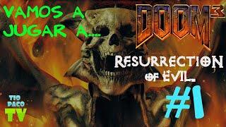 DOOM 3 - Resurrection of Evil Gameplay [Español]  #1