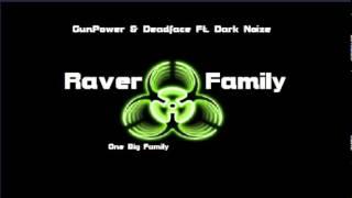GunPower & DeadFace FT. Dark Noize - Raver Family