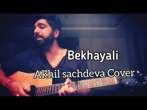 Akhil Sachdeva - BEKHYALI COVER LIVE Guitar Acoustic Video 2019