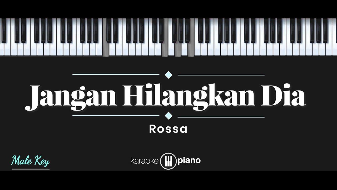 Jangan Hilangkan Dia - Rossa (KARAOKE PIANO - MALE KEY)