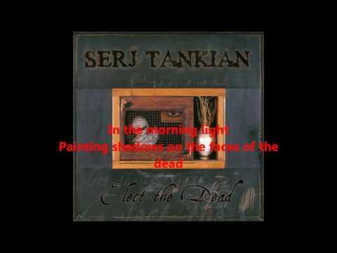 Serj Tankian Elect The Dead [Bonus Track Edition ] Lyrics to all songs