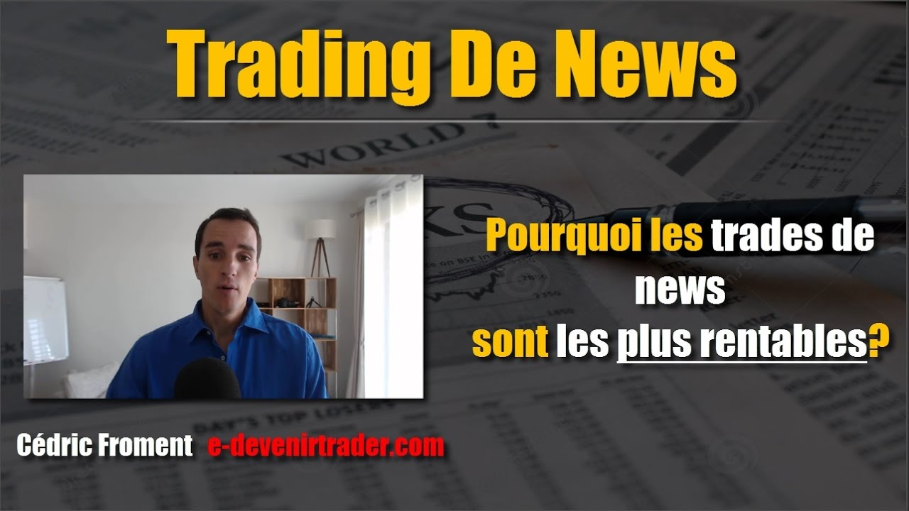 pourquoi les trades de news sont ils les plus rentables youtube. Black Bedroom Furniture Sets. Home Design Ideas