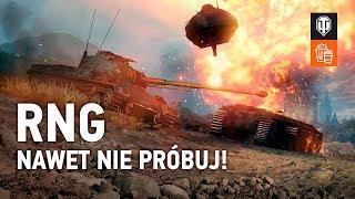 RNG. Nawet nie próbuj! [World of Tanks Polska]