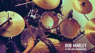 Bob Marley - Is This Love (Drum cover by Edwin)