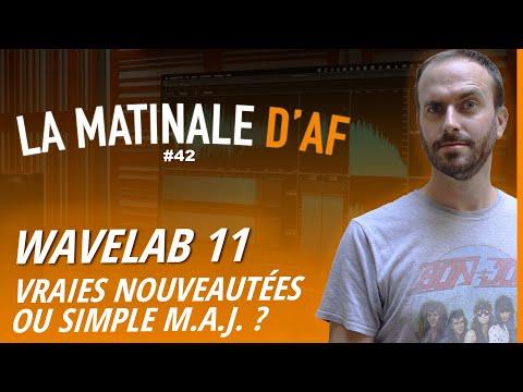 11e version de Wavelab arrive avec des nouveautés ! - LA MATINALE D'AF #41
