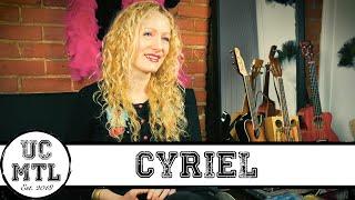 UCMTL x Cyriel - Interview