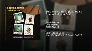 Paulo Londra - Solo Pienso en Ti ft. De La Ghetto, Justin Quiles (Official Audio)