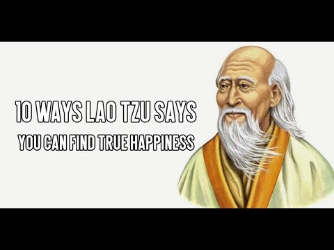 10 Ways Lao Tzu Says You Can Find True Happiness