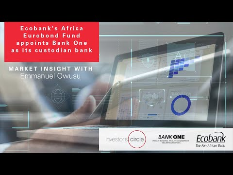 Ecobank's Africa Eurobond Fund appoints Bank One as its custodian bank | Investor's Circle