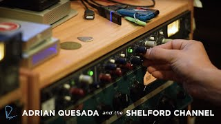Adrian Quesada and the Shelford Channel