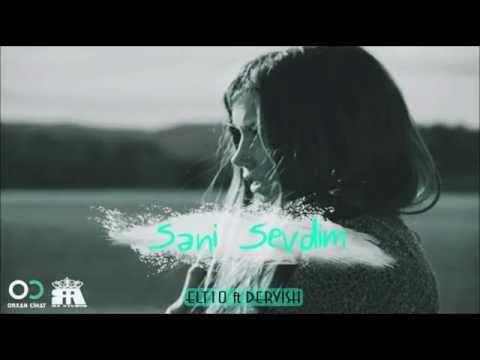 ELT10 ft Dervish -  Səni Sevdim / 2015