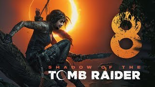 Shadow of the Tomb Raider mit Simon #08 | Knallhart Durchgenommen