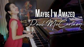 Maybe I'm Amazed (Paul McCartney) Piano Cover with Improvisation | Bonus: How I Played It