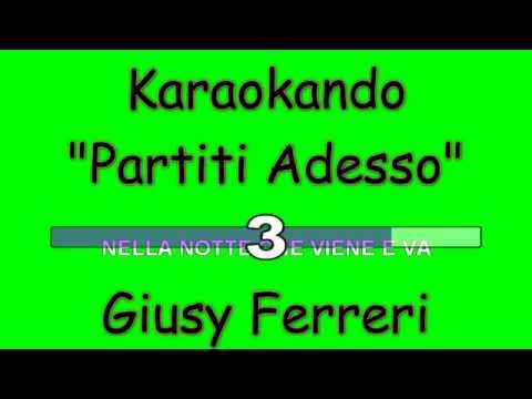 Karaoke Italiano - Partiti Adesso - Giusy Ferreri  Testo