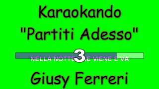 Karaoke Italiano - Partiti Adesso - Giusy Ferreri ( Testo )