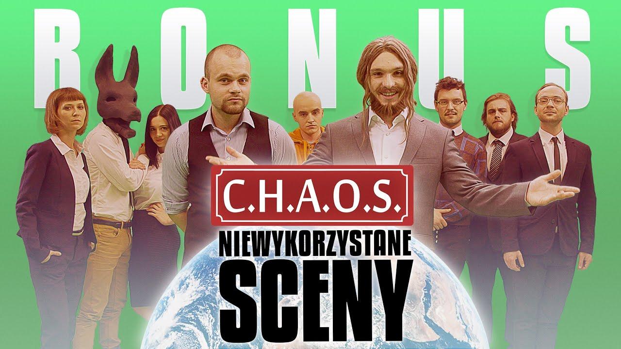 [BONUS] C.H.A.O.S. - Niewykorzystane sceny i wpadki!