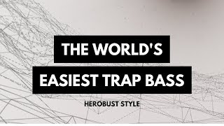 Synthesize Sunday 070 - World's easiest trap bass