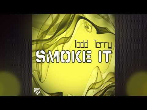 Todd Terry - Smoke It (Original Mix)