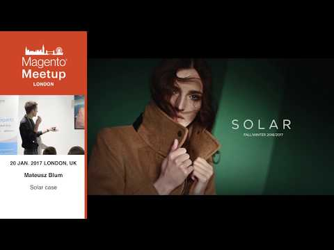Solar - Fashion Case Study - Divante | Magento Meetup London 2017