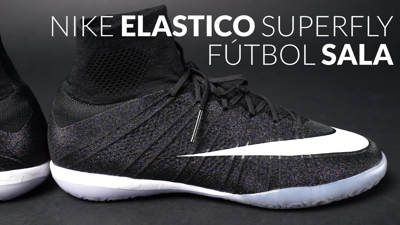 finest selection 11e74 0b00f Review Nike Elastico Superfly ○ Nueva zapatilla Nike para Fútbol Sala