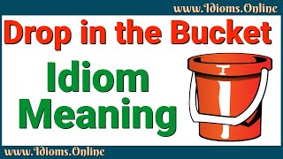Drop in the Bucket Meaning | Idioms In English