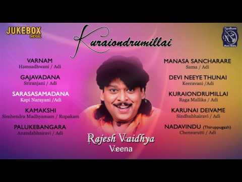 Rajesh Vaidhya|Kuraiondrummillai | Veena | Classical Instrumental