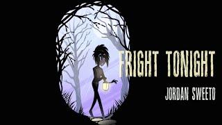 Fright Tonight - Jordan Sweeto (OFFICIAL LYRIC VIDEO)