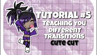 {Tutorial #5} Teaching you different transitions!