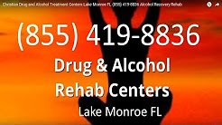 Christian Drug and Alcohol Treatment Centers Lake Monroe FL (855) 419-8836 Alcohol Recovery Rehab