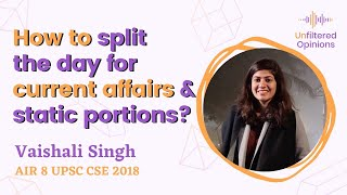 How to split the day for current affairs & static portions? | Vaishali Singh AIR 8 UPSC CSE 2018