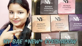 Ny bae *newly launched* eyeshadows//review and demo #newarrival #newlaunch #nybae #eyeshadow