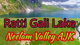 Ratti Gali Lake Neelam Valley Azad Kashmir Pakistan || Heaven on Earth