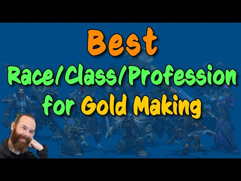 Best Race / Class / Profession Combinations for Gold Making | WoW Gold Guide | Episode 003