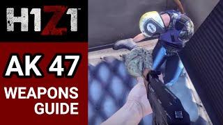 H1Z1 Weapons Guide: AK 47