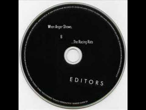 The Editors - When Anger Shows & The Racing Rats