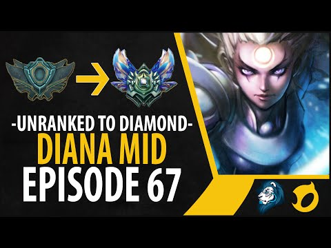 Unranked to Diamond - Diana Mid - Episode 67