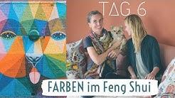 Tag 6. Farben im Feng Shui