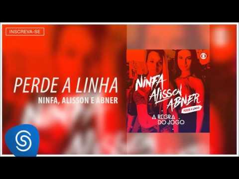 Ninfa, Alisson E Abner - Perde A Linha (A Regra Do Jogo) [Áudio Oficial]