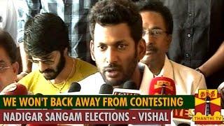 We won't back away from contesting Nadigar Sangam Elections - Vishal spl tamil hot news video 10-10-2015