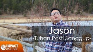 Jason - Tuhan Pasti Sanggup