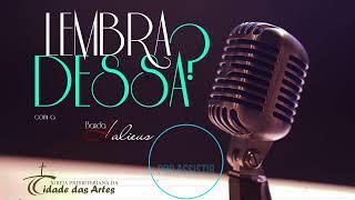 Live Lembra Dessa? | igreja Presbiteriana da Cidade das Artes | 23/05/2020
