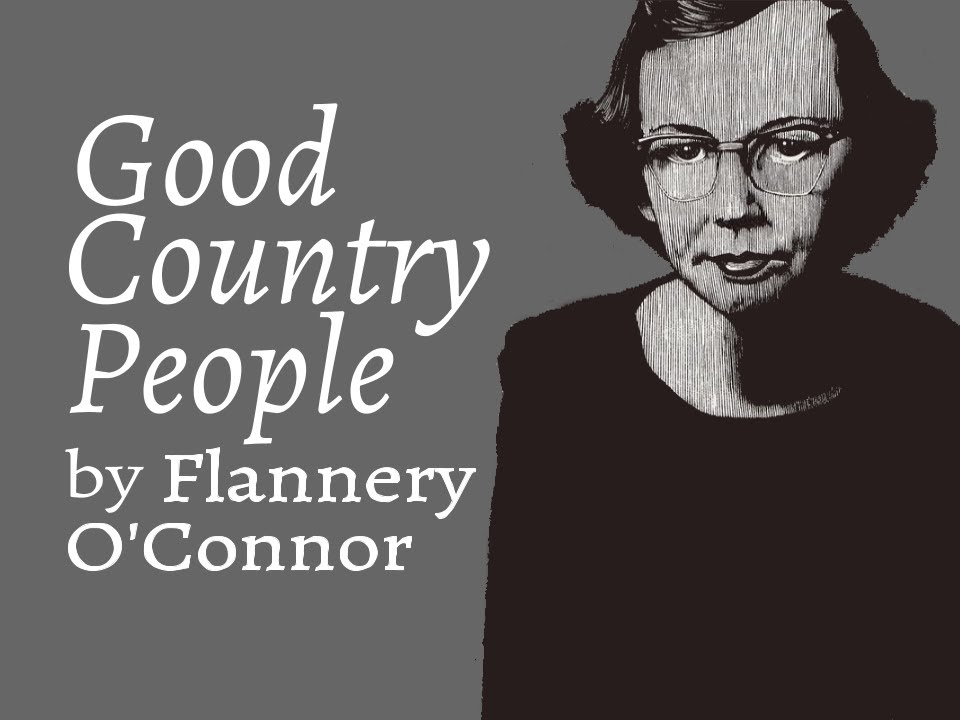 good country people by flannery o connor thesis Flannery o'connor's a good man is hard to find and good country people a good man is hard to find flannery o' connor] - a good man is hard to find thesis.