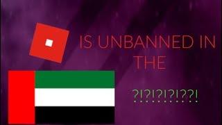 WHY WAS ROBLOX BANNED IN THE UAE?!? +IS IT COMING BACK???