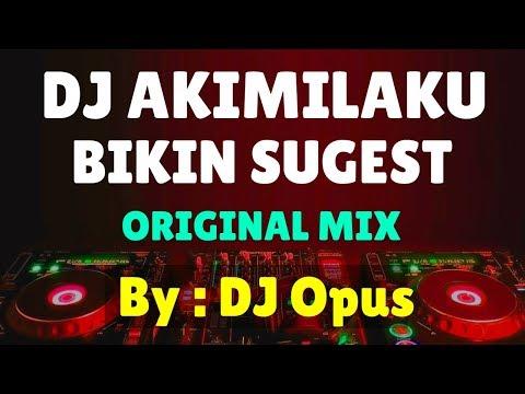 DJ AKIMILAKU BIKIN SUGEST REMIX TERBARU ORIGINAL 2019